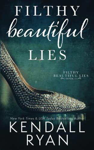 Filthy Beautiful Lies By Kendall Ryan