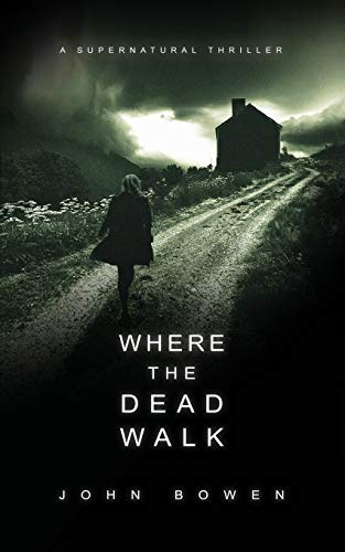 Where the Dead Walk By Dr John Bowen (Department of English University of Keel)