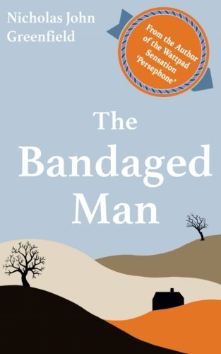 The Bandaged Man By Nicholas John Greenfield