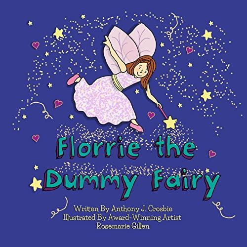 Florrie the Dummy Fairy By Rosemarie Gillen