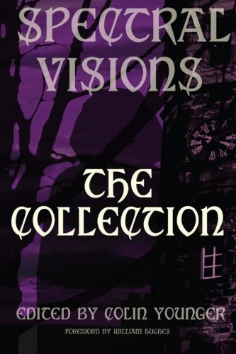Spectral Visions By William Hughes (Professor of Gothic Studies at Bath Spa University)