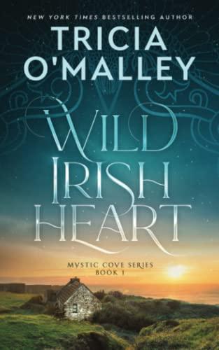Wild Irish Heart By Tricia O'Malley