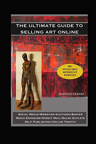 The Ultimate Guide to Selling Art Online By Marques Vickers