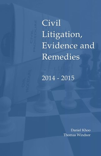 Civil Litigation, Evidence and Remedies 2014 - 2015 By Thomas Windsor