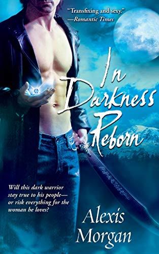 In Darkness Reborn By Alexis Morgan