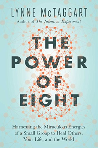 The Power of Eight By Lynne McTaggart