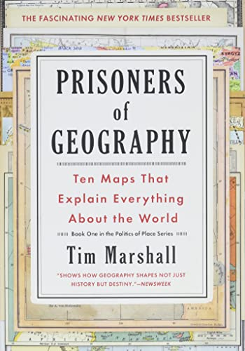 Prisoners of Geography By Tim Marshall (Oxford Brookes University UK)
