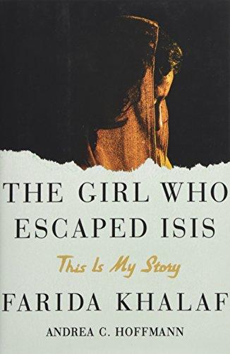The Girl Who Escaped Isis von Farida Khalaf