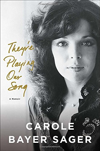 They're Playing Our Song von Carole Bayer Sager
