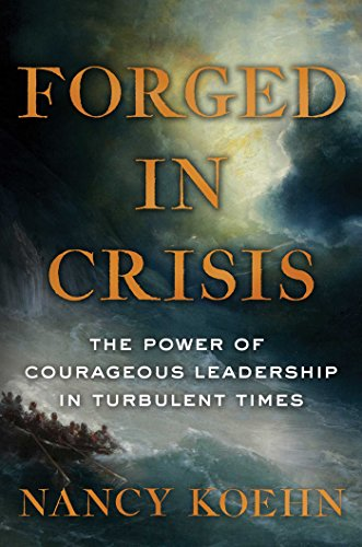 Forged in Crisis von Nancy Koehn