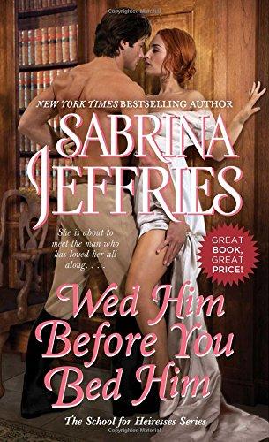 Wed Him Before You Bed Him, Volume 6 By Sabrina Jeffries