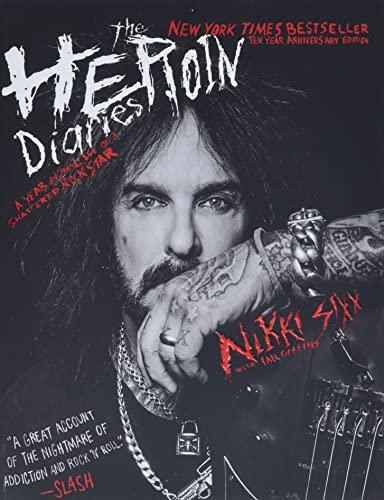 The Heroin Diaries: Ten Year Anniversary Edition von Nikki Sixx