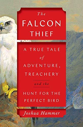 The Falcon Thief von Joshua Hammer