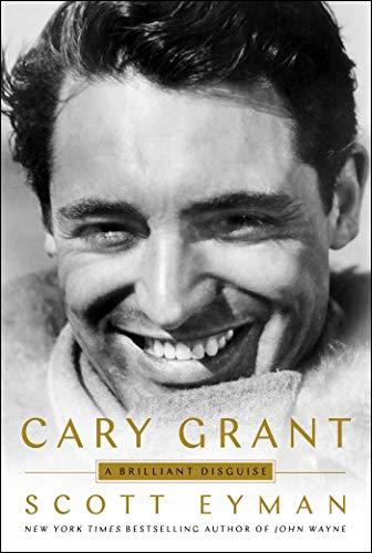 Cary Grant von Scott Eyman
