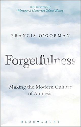 Forgetfulness par Professor Francis O'Gorman (University of Edinburgh, UK)
