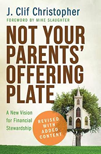 Not Your Parents' Offering Plate By J. Clif Christopher