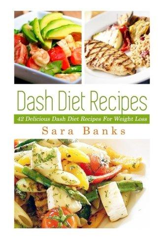 Dash Diet Recipes By Sara Banks
