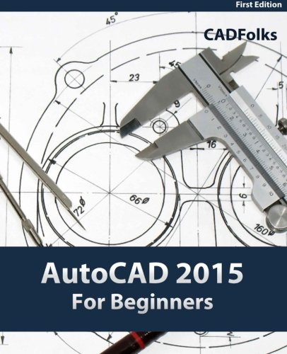 AutoCAD 2015 For Beginners By Cadfolks