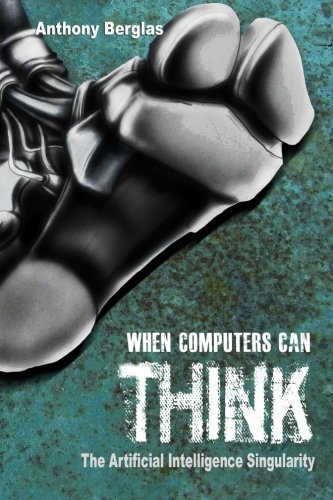 When Computers Can Think By Dr Anthony Berglas