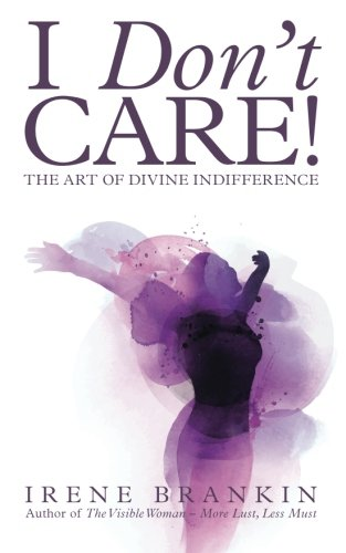 I Don't Care By Irene Brankin