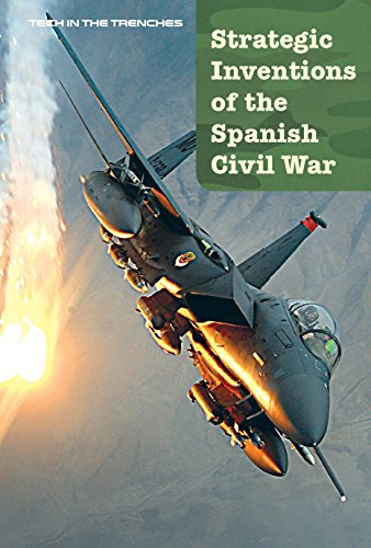 Strategic Inventions of the Spanish Civil War By Ann Byers