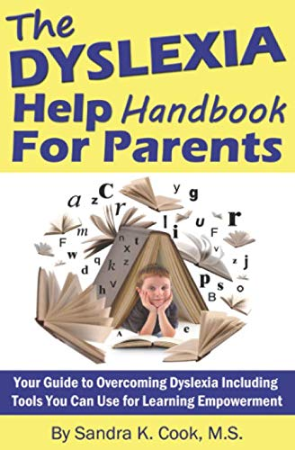 The Dyslexia Help Handbook for Parents By Sandra K Cook