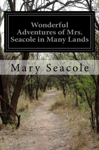 Wonderful Adventures of Mrs. Seacole in Many Lands By Mary Seacole