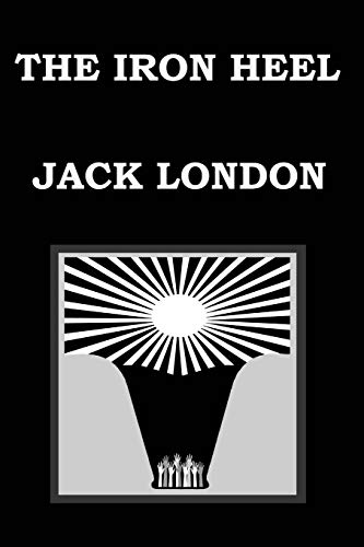 The Iron Heel by Jack London By Jack London