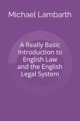 A Really Basic Introduction to English Law and the English Legal System By Michael a Lambarth