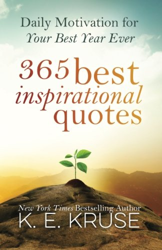 365 Best Inspirational Quotes By K Kruse