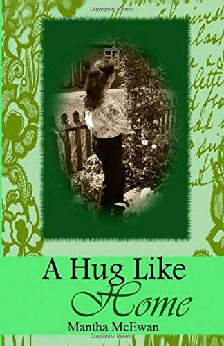 A Hug Like Home By MS Mantha McEwan