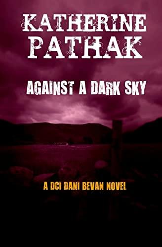 Against a Dark Sky By Katherine Pathak