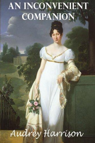 An Inconvenient Companion - A Regency Romance By Audrey Harrison