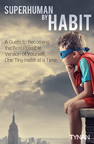 Superhuman By Habit By Tynan