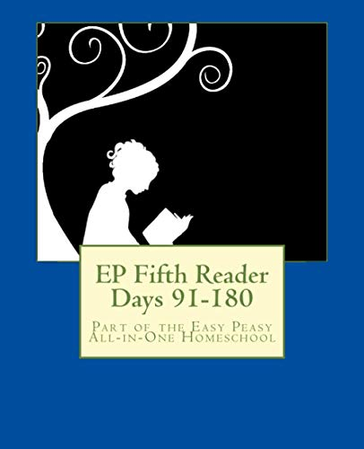 EP Fifth Reader Days 91-180: Part of the Easy Peasy All-in-One Homeschool: Volume 5 (EP Reader Series) By Lee Giles