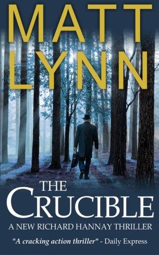 The Crucible: A New Richard Hannay Thriller By Matt Lynn