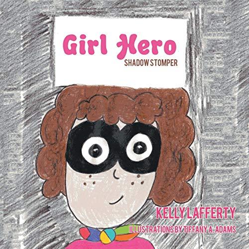 Girl Hero By Kelly Lafferty
