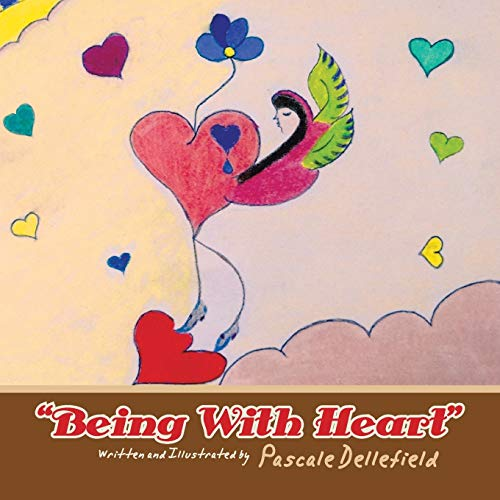 Being with Heart By Pascale Dellefield