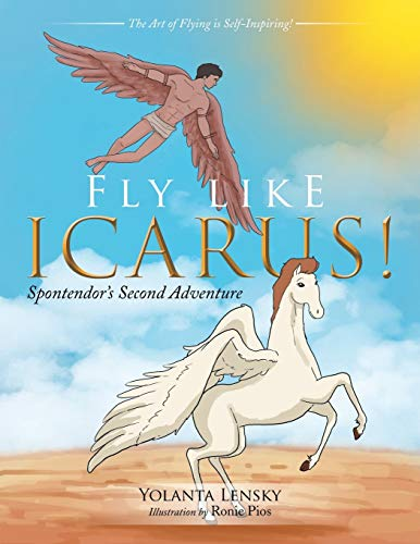 Fly Like Icarus! By Yolanta Lensky