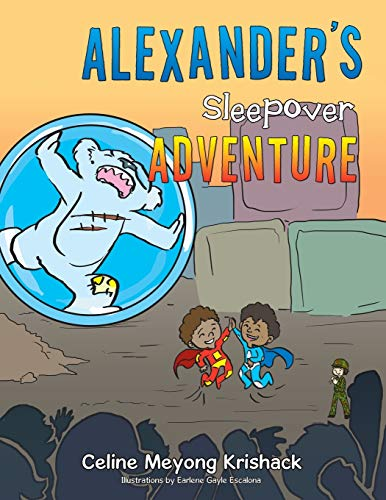 Alexander's Sleepover Adventure By Celine Meyong Krishack