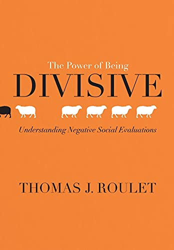 The Power of Being Divisive By Thomas J. Roulet