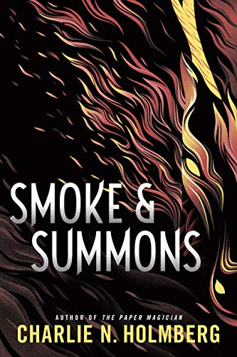 Smoke and Summons By Charlie N. Holmberg