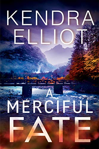 A Merciful Fate By Kendra Elliot