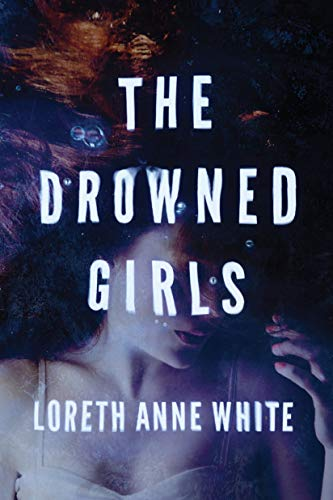 The Drowned Girls By Loreth Anne White