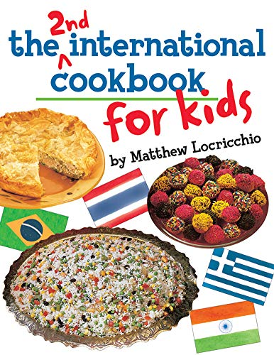 The 2nd International Cookbook for Kids By Matthew Locricchio