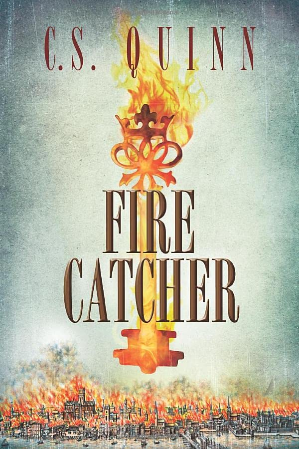 Fire Catcher By C. S. Quinn