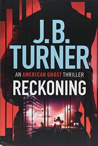 Reckoning By J. B. Turner