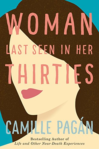 Woman Last Seen in Her Thirties By Camille Pagan