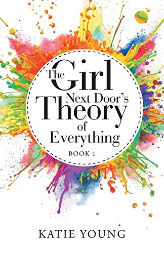 The Girl Next Door's Theory of Everything By Katie Young