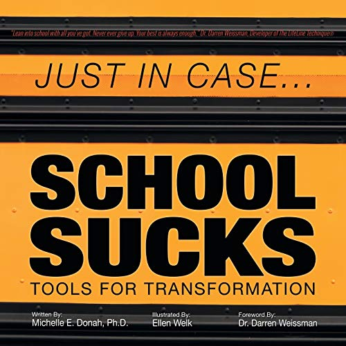 Just in Case . . . School Sucks By Ph D Dr Donah